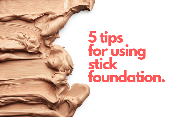 5 tips for using stick foundation